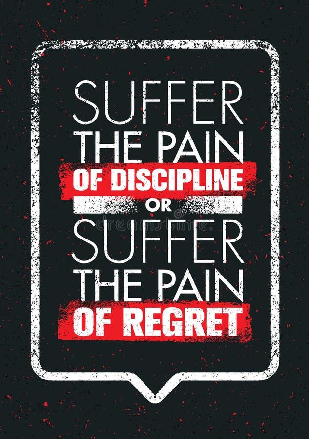 Souffrez la douleur de la discipline ou la douleur du regret Affiche créative de conception de vecteur de motivation de sport et  illustration de vecteur