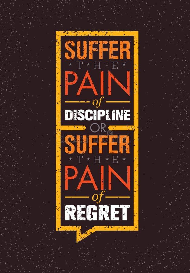 Souffrez la douleur de la discipline ou la douleur du regret Conception créative de vecteur de motivation de sport et de forme ph illustration libre de droits