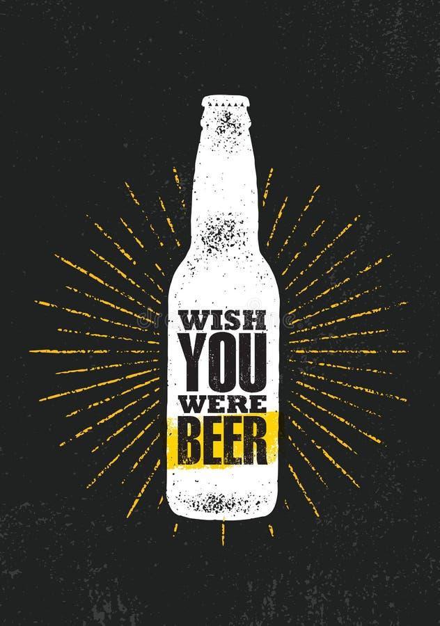 Souhait vous étiez bière Concept créatif de signe de vecteur de brasserie de bière de métier de motivation d'artisan local de cit illustration libre de droits