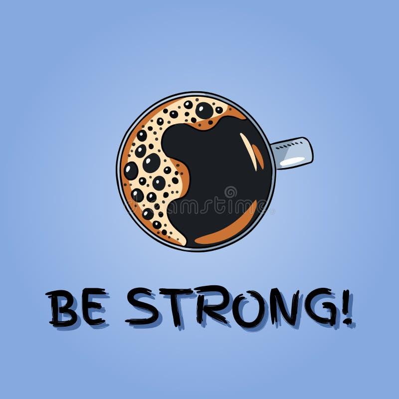 Soyez bannière forte de café Tasse de carte postale de café Affiche mignonne de style tiré par la main de bande dessinée illustration stock