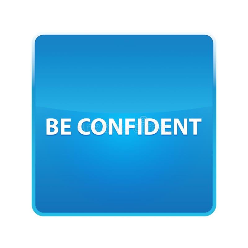Soyez bouton carré bleu brillant sûr illustration libre de droits