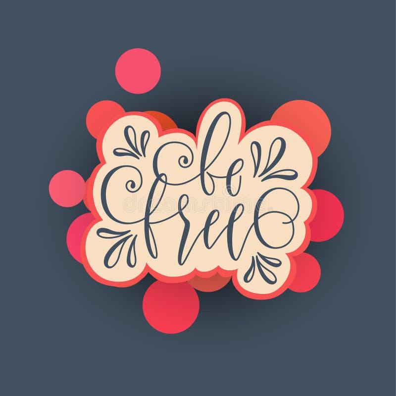 Soyez citation tirée par la main gratuite de lettrage de motivation Concevez l'élément pour la copie, affiche, bannière, carte de illustration de vecteur