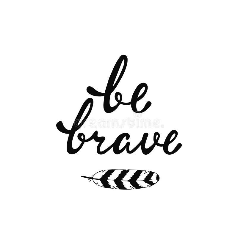 Soyez courageux Citation inspirée illustration de vecteur