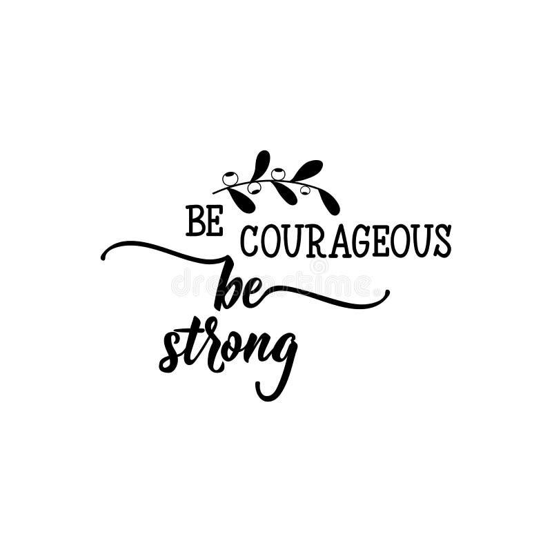 Soyez courageux Soyez fort Signe imprimable positif lettrage Illustration de vecteur de calligraphie illustration de vecteur