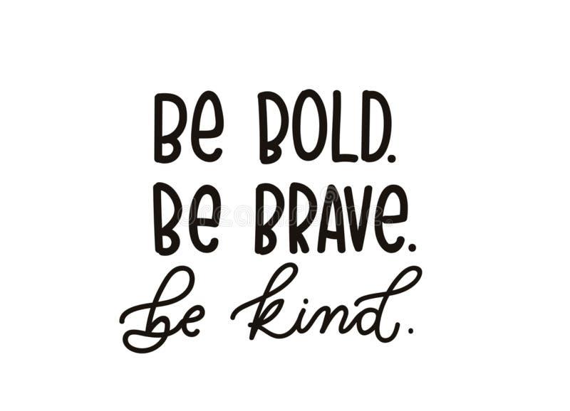 Soyez courageux soit citation aimable avec le lettrage tiré par la main inspiré illustration de vecteur