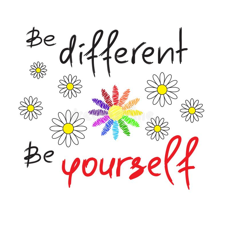 Soyez différent, soyez vous-même - citation de motivation manuscrite Copie pour l'affiche de inspiration, T-shirt illustration libre de droits
