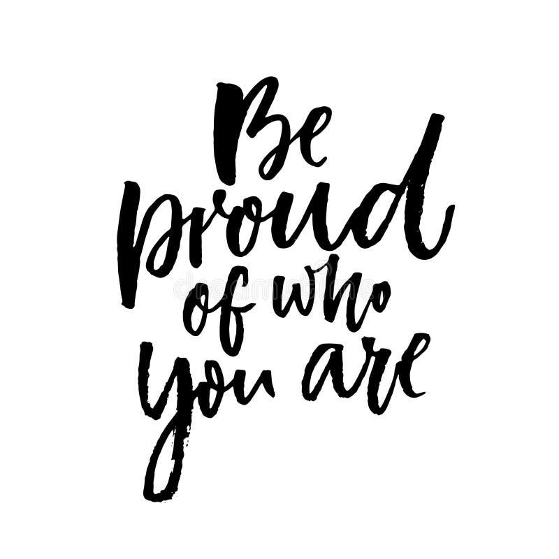 Soyez fier de qui vous êtes Citation de motivation au sujet d'être vous-même illustration de vecteur