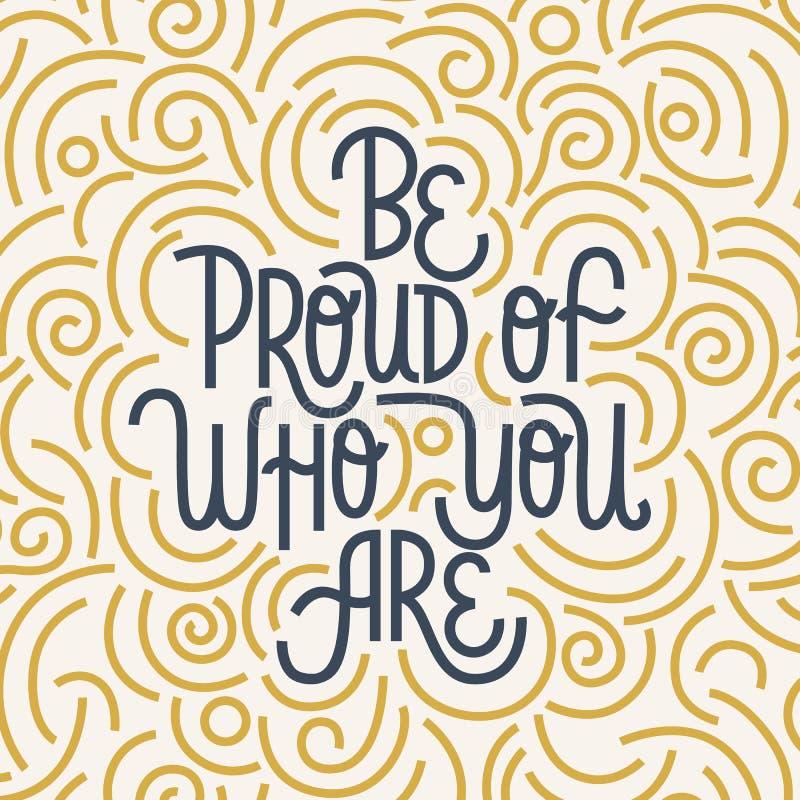 Soyez fier de qui vous ?tes Citation de inscription tirée par la main d'Iinspirational Texture bleue et jaune Expression de motiv illustration de vecteur