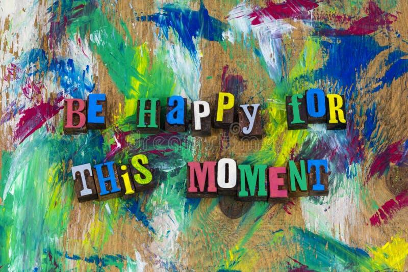 Soyez heureux pour ce bonheur de moment photographie stock