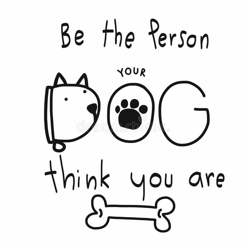 Soyez la personne que votre chien pensent que vous êtes illustration de bande dessinée de mot illustration de vecteur