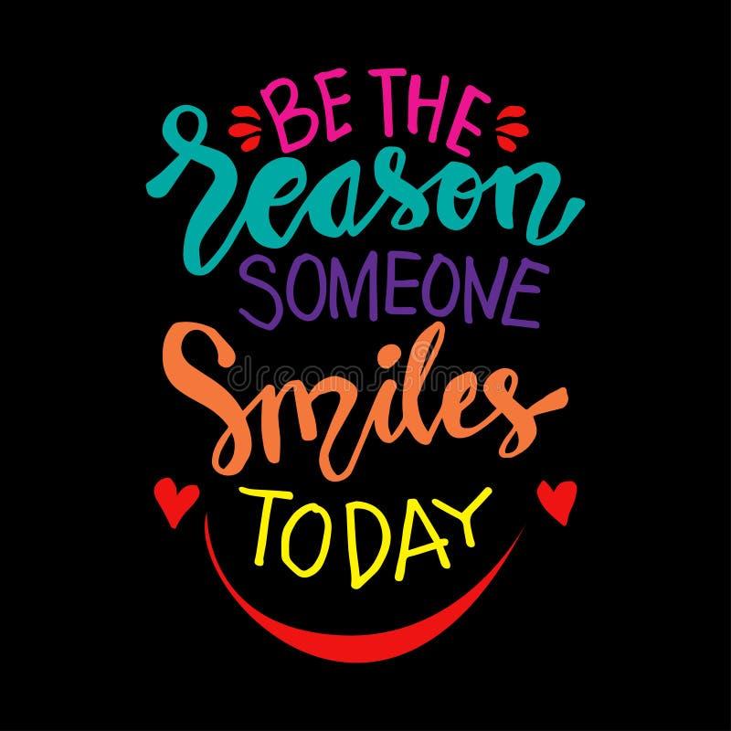Soyez la raison que quelqu'un sourit aujourd'hui illustration libre de droits