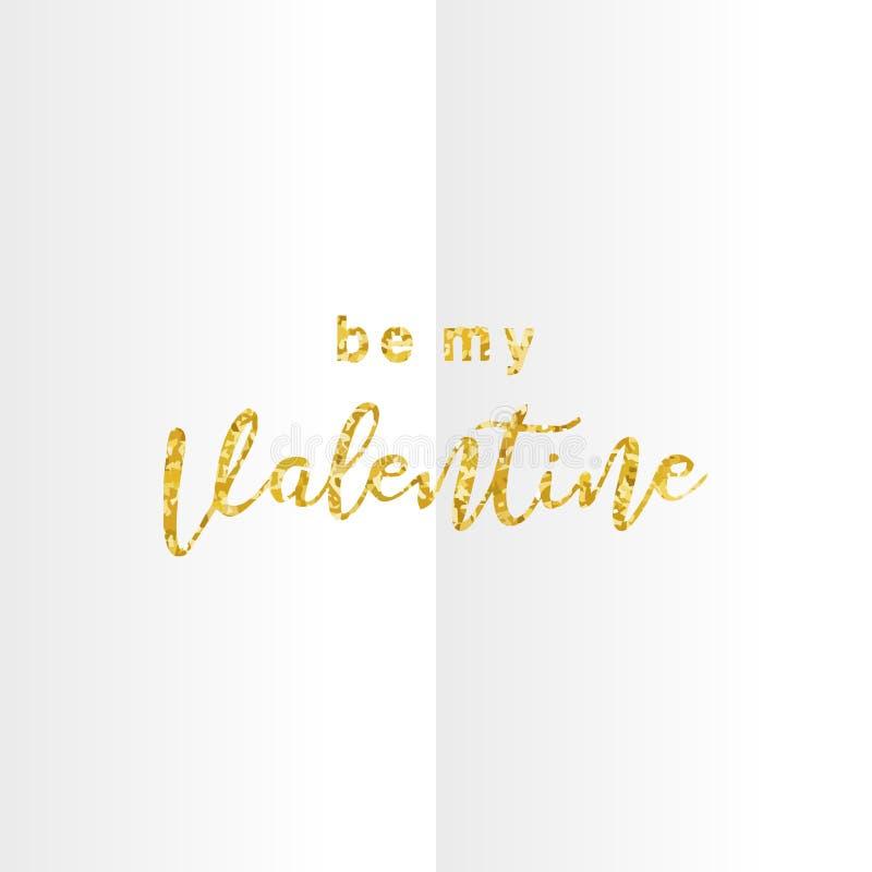 Soyez ma typographie de inscription tirée par la main de valentine avec l'effet de couleurs de scintillement d'or d'isolement sur illustration libre de droits
