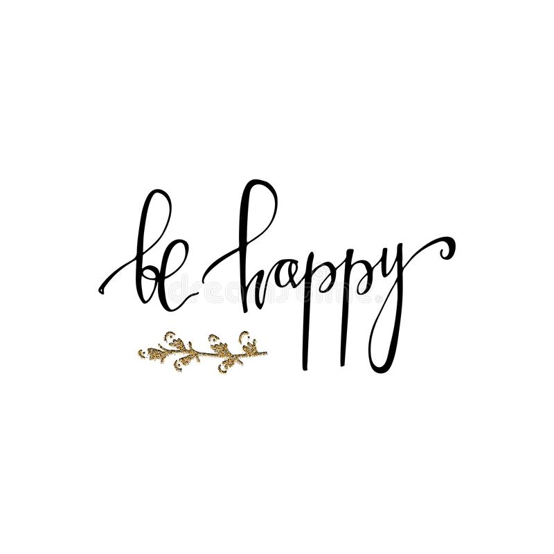 Soyez main heureuse marquant avec des lettres la carte romantique avec la branche de scintillement d'or Lettrage tiré par la main image libre de droits