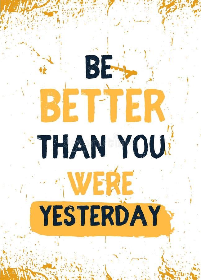 Soyez meilleur que vous ?tiez hier Citation d'affiche de progrès, accomplissement, concept de discipline illustration stock