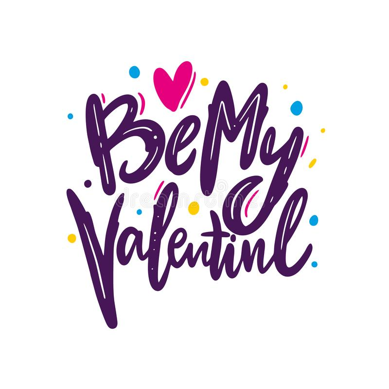 Soyez mon vecteur tiré par la main de Valentine marquant avec des lettres l'affiche positive de typographie d'inscription illustration de vecteur