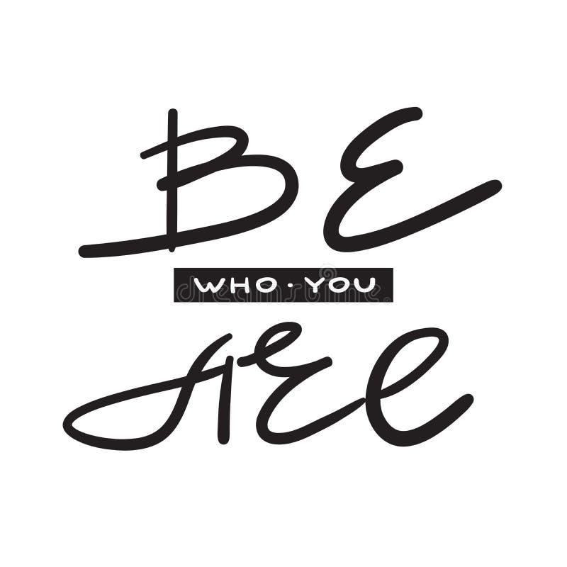 Soyez qui vous êtes - simple inspirez et citation de motivation illustration stock
