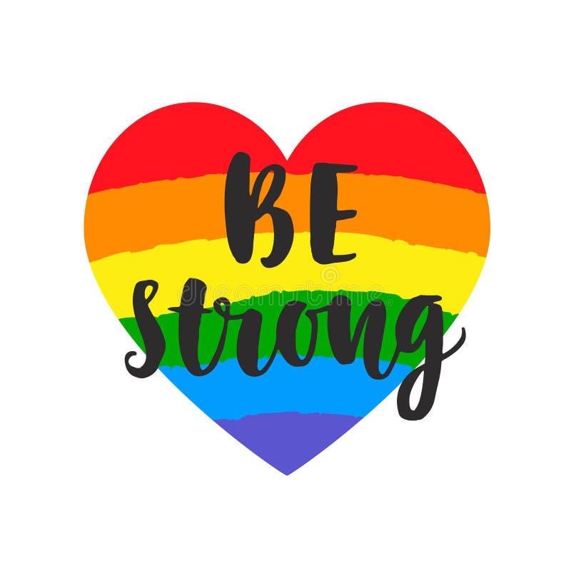 Soyez slogan fort Affiche inspirée de fierté gaie avec le drapeau de spectre d'arc-en-ciel d'aquarelle, lettrage de brosse illustration stock