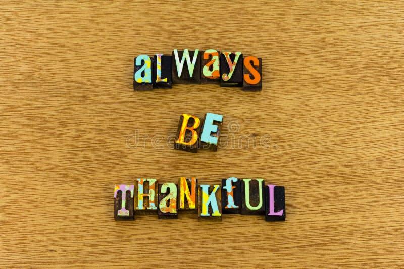 Soyez toujours typographie reconnaissante reconnaissante de gentillesse images stock