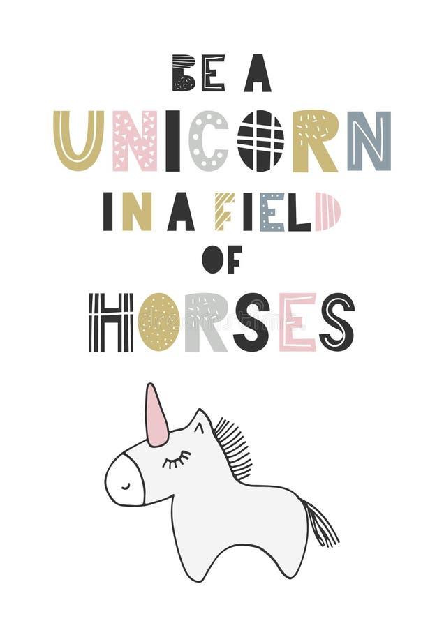 Soyez une licorne dans un domaine des chevaux - affiche tirée par la main unique de crèche avec le lettrage tiré par la main dans illustration libre de droits