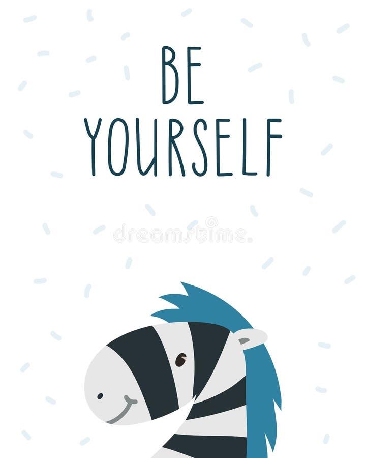 Soyez vous-même Zèbre tiré par la main et citation inspirée Affiche de motivation Badine la décoration de pièce illustration stock