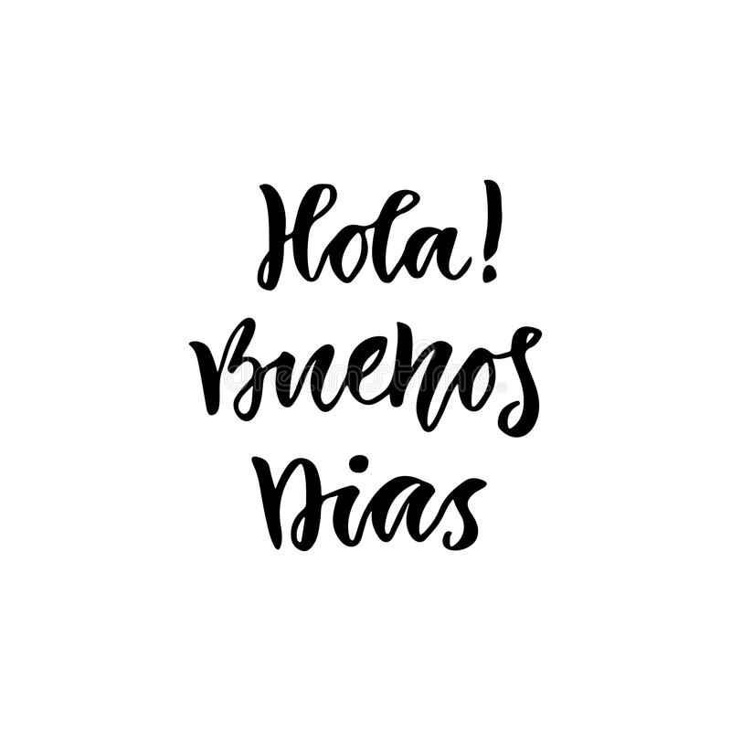 Spanish Hola Buenos dias in english Hello Good day. Inspirational Lettering poster or banner. Vector hand lettering royalty free illustration