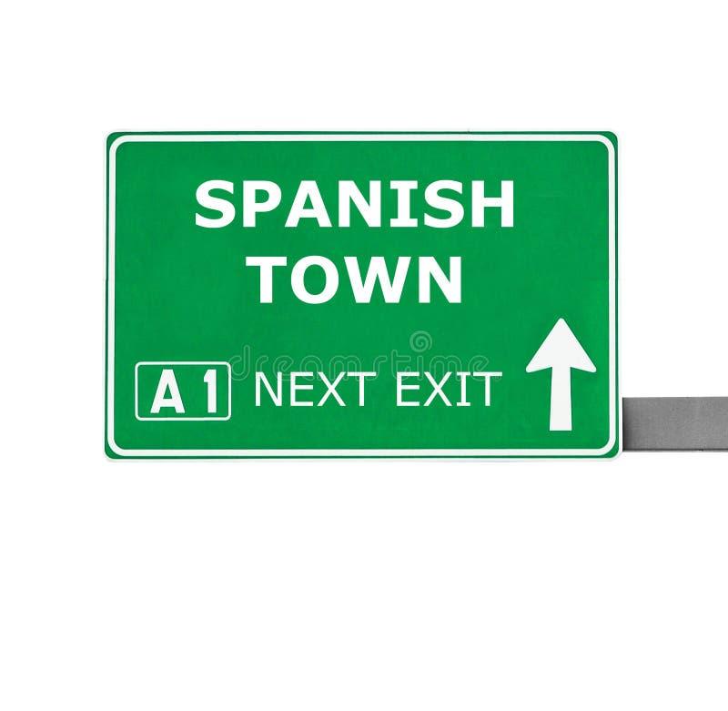 SPANISH TOWN drogowy znak odizolowywający na bielu fotografia royalty free