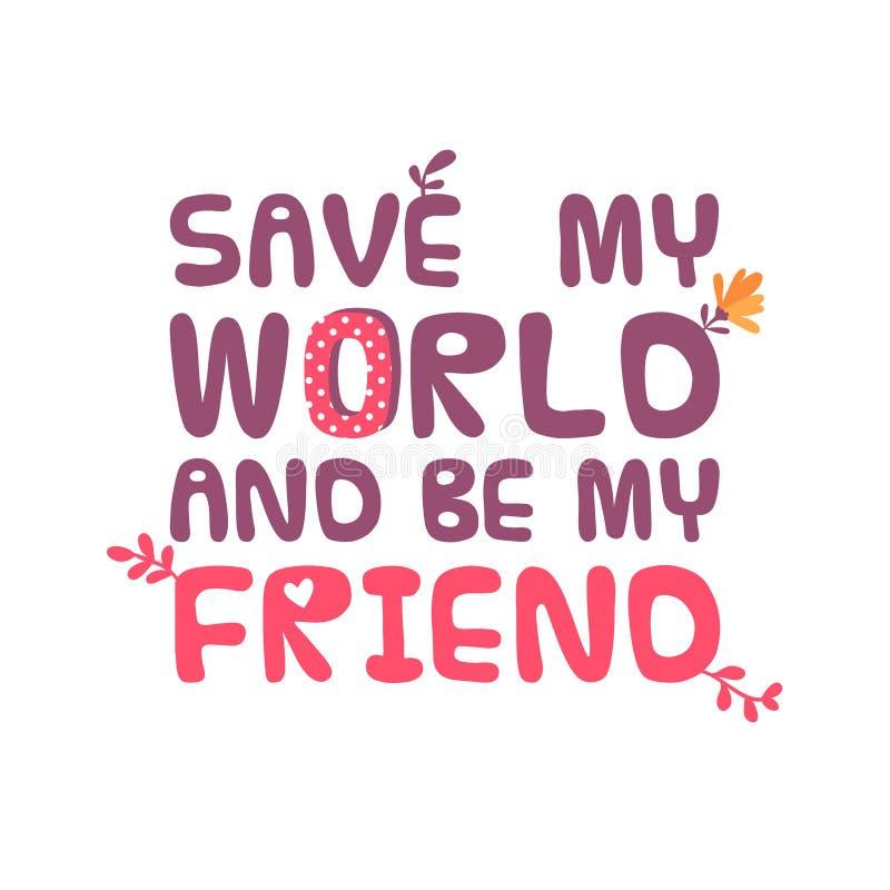 Spara min värld och var min vän royaltyfri illustrationer