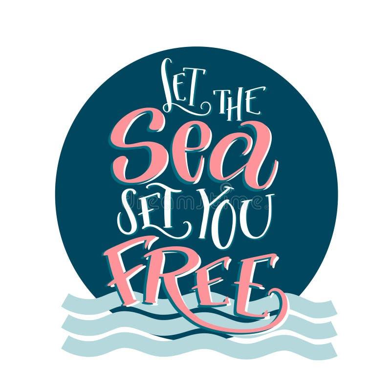 Spazzoli l'iscrizione della composizione con lettere Let il mare per mettervi libero Progettazione scritta a mano di calligrafia illustrazione di stock