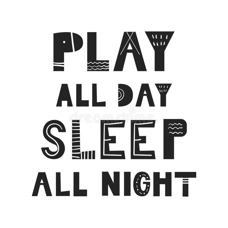 Spela hela dagen, drog barnkammareaffischen för sömn hela natten - den unika handen med handdrawn bokstäver i scandinavian stil stock illustrationer