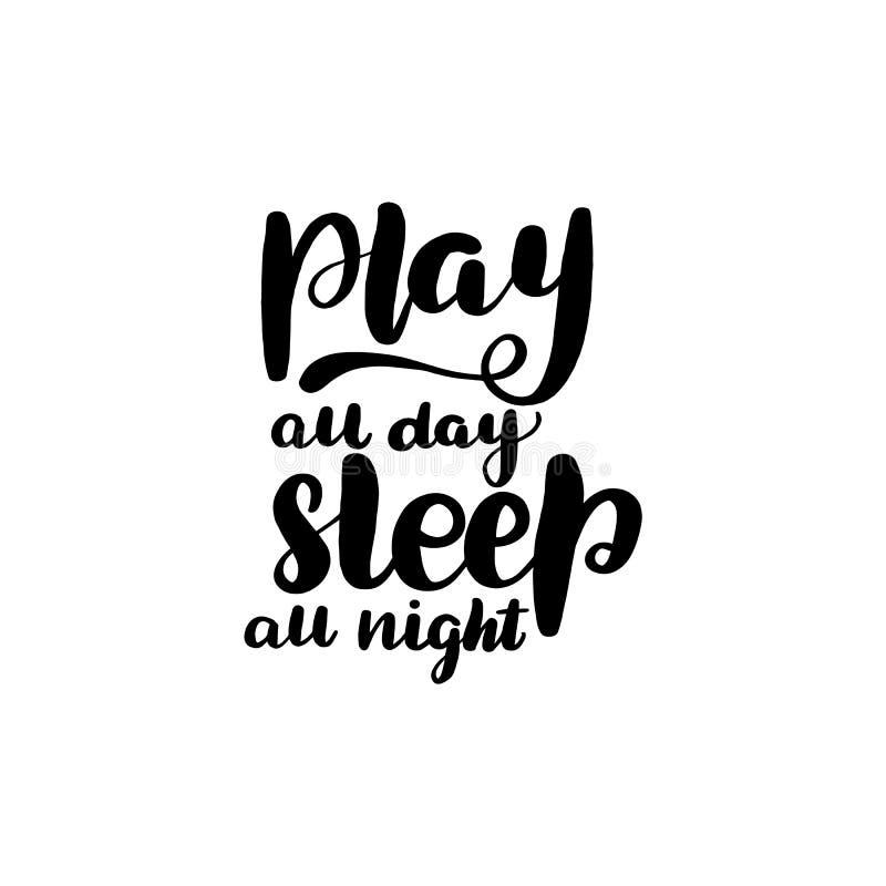 Spela hela dagen, sova hela natten royaltyfri illustrationer