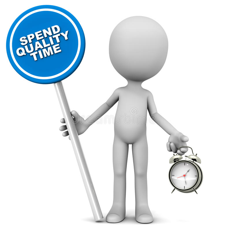 Spend quality time. Text on blue board held up by a little 3d man and alarm clock hanging on other hand royalty free illustration