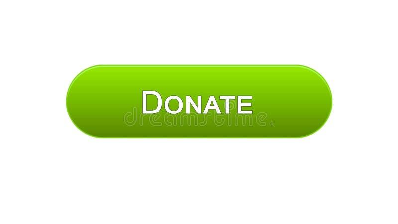 Spenden Sie grüne Farbe des Netzschnittstellenknopfes, die Sozialunterstützung und online Mittel beschaffen lizenzfreie abbildung