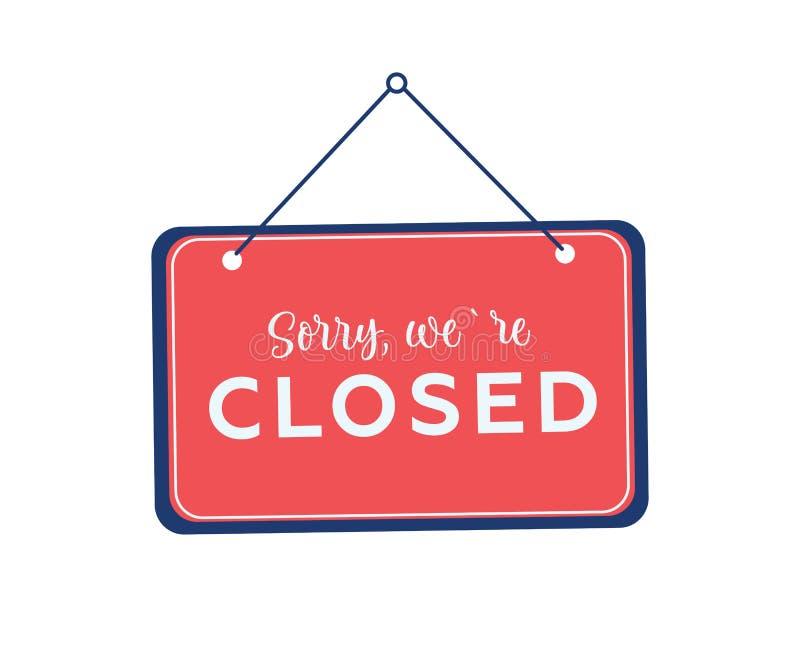 Spiacente siamo segno d'attaccatura chiuso su fondo bianco Segno per la porta Illustrazione di riserva di vettore royalty illustrazione gratis