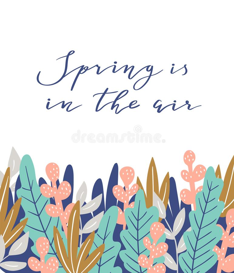 Spring is in the air - hand drawn inspiration quote. Vector botanical illustration. Spring quote poster. stock illustration