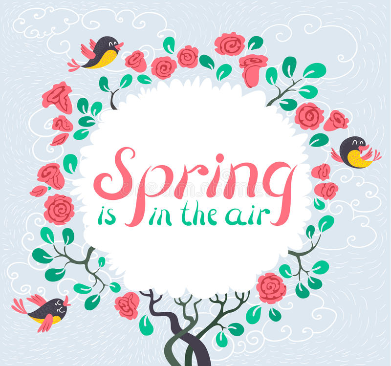 Spring is in the air lettering inspirational quote. Floral border with flowers roses and cute birds. Spring is in the air lettering inspirational quote. Tree stock illustration