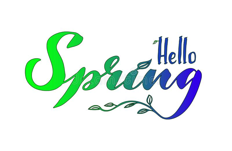 Handwritten sentence `Hello spring`. Brush pen lettering with floral elements. Vector graphics. Green-blue gradient. Seasonal, fresh, ecological. Flying and royalty free illustration