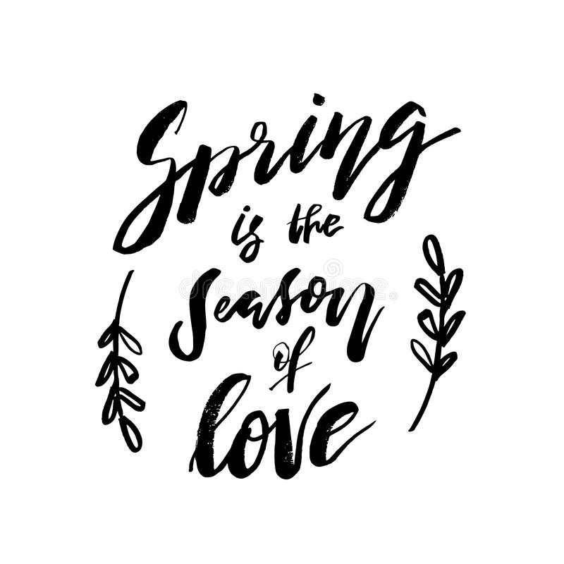 Spring is The Season of Love - Hand drawn inspiration quote. Vector typography design element. Spring lettering poster. Good for stock illustration