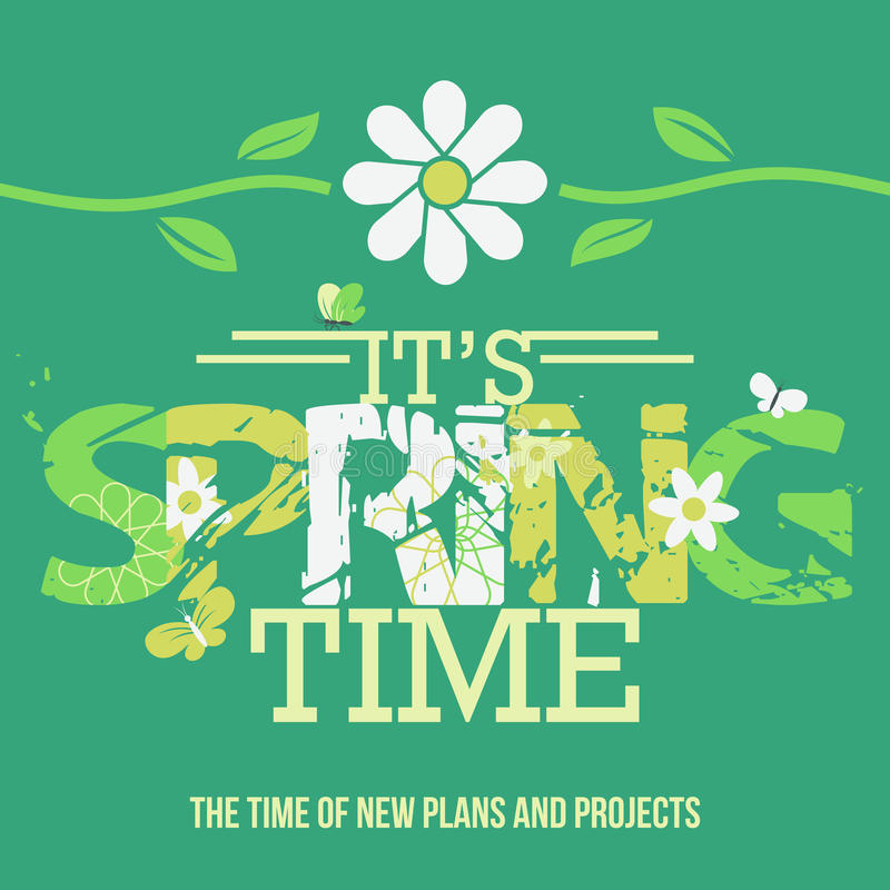 Spring Time typographic poster. It's Spring Time. Typographic design poster with a grunge font vector illustration