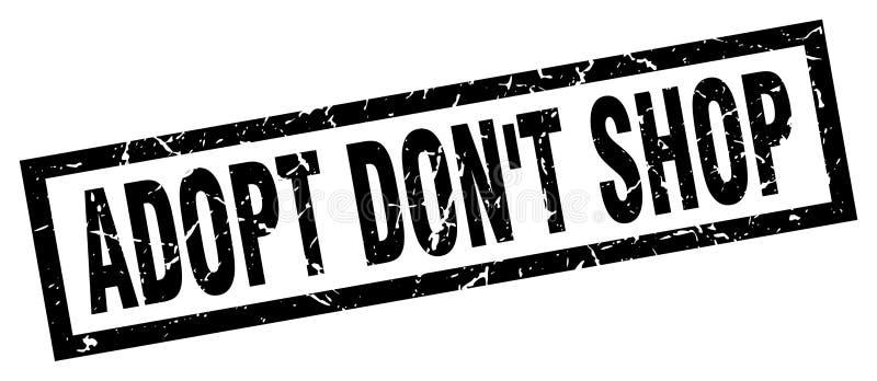 Square black adopt don`t shop stamp. Square grunge black adopt don`t shop stamp royalty free illustration