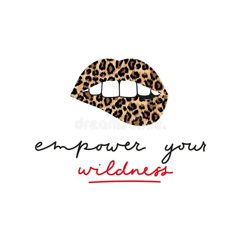 Stärka ditt vildmarkande och inspirerande tryck med läppar och leopard Behåll mall för vildcitattecken Vektorillustration vektor illustrationer