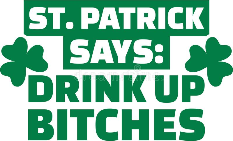 St. Patrick`s Day Party - St. Patrick says: Drink up vector illustration