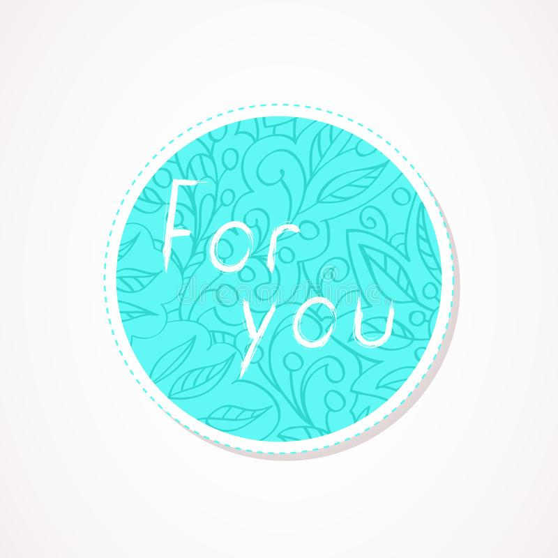 For you inscription on decorative round backgrounds with floral pattern. Hand drawn lettering. Vector illustration stock illustration