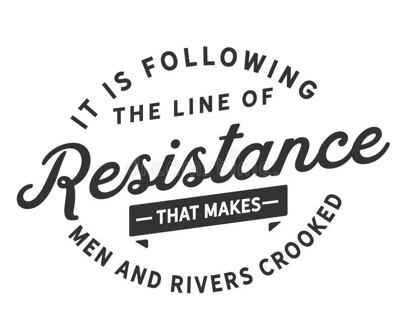 Sta seguendo la linea di meno resistenza che rende gli uomini ed i fiumi curvati royalty illustrazione gratis