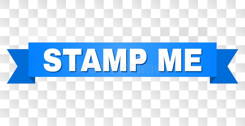 Blue Stripe with STAMP ME Caption. STAMP ME text on a ribbon. Designed with white caption and blue tape. Vector banner with STAMP ME tag on a transparent vector illustration