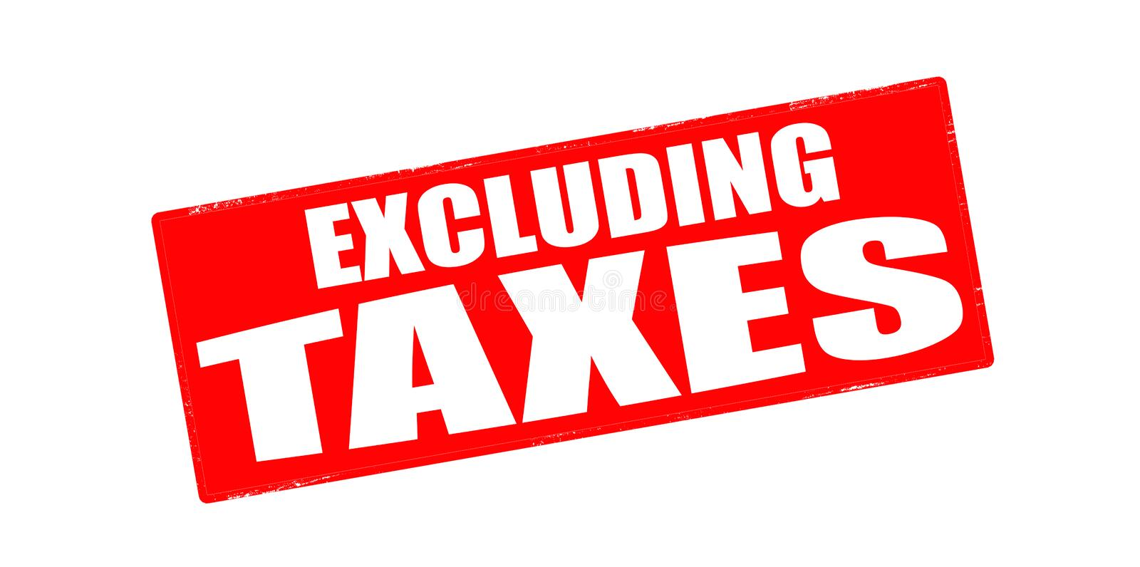 Excluding taxes. Stamp with text excluding taxes inside, illustration royalty free illustration