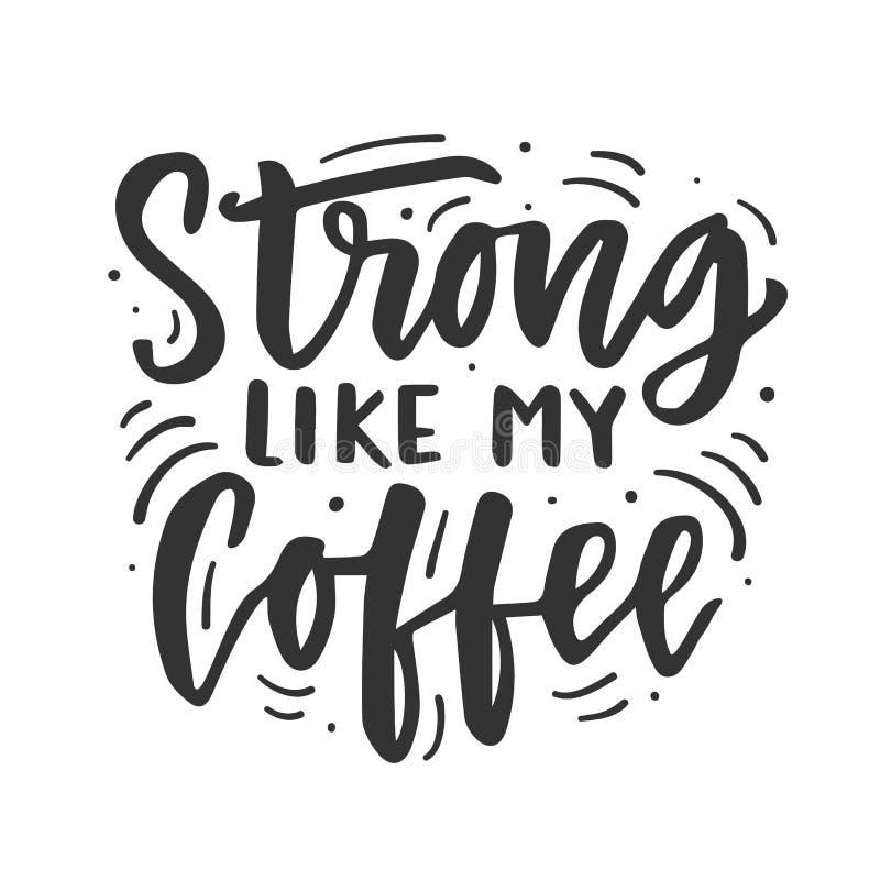 Stark wie mein Kaffee Handgezogene Bürste, die lustige Phrase beschriftet stock abbildung