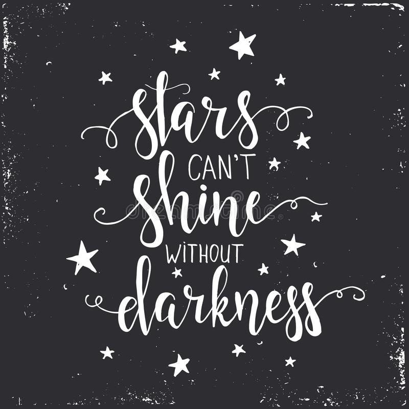 Stars Cant Shine Without Darkness Hand Drawn Typography