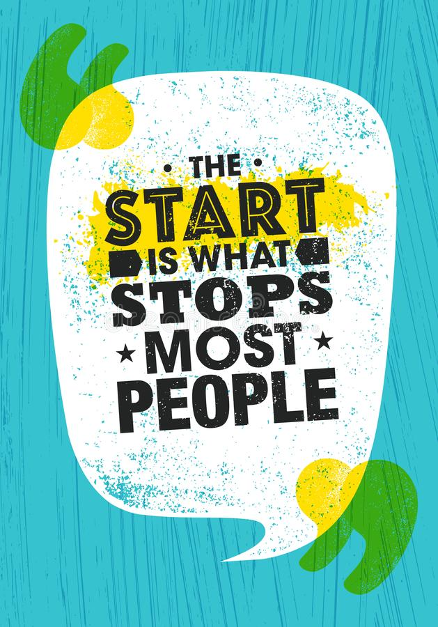 The Start Is What Stops Most People. Inspiring Typography Creative Motivation Quote Poster Template. royalty free stock photo