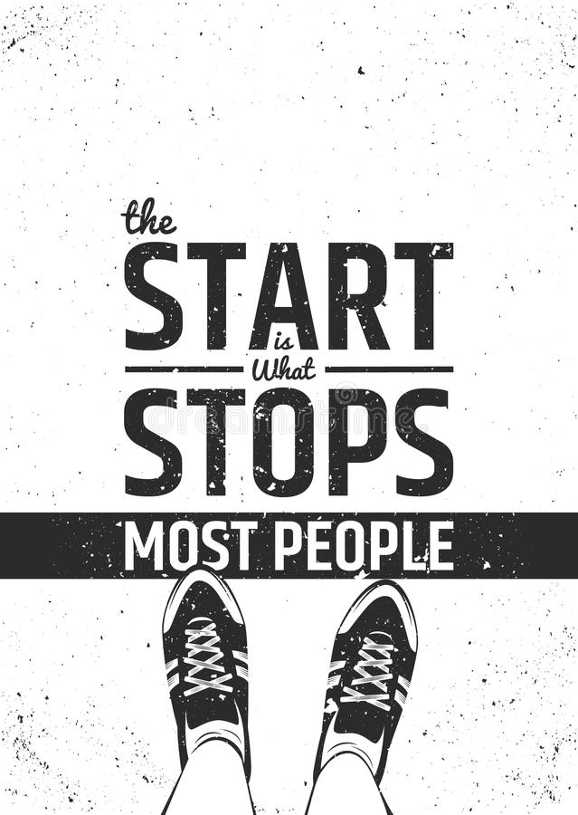 The start is what stops most people motivational inspiring quote on rough background. Vector typographic concept royalty free illustration
