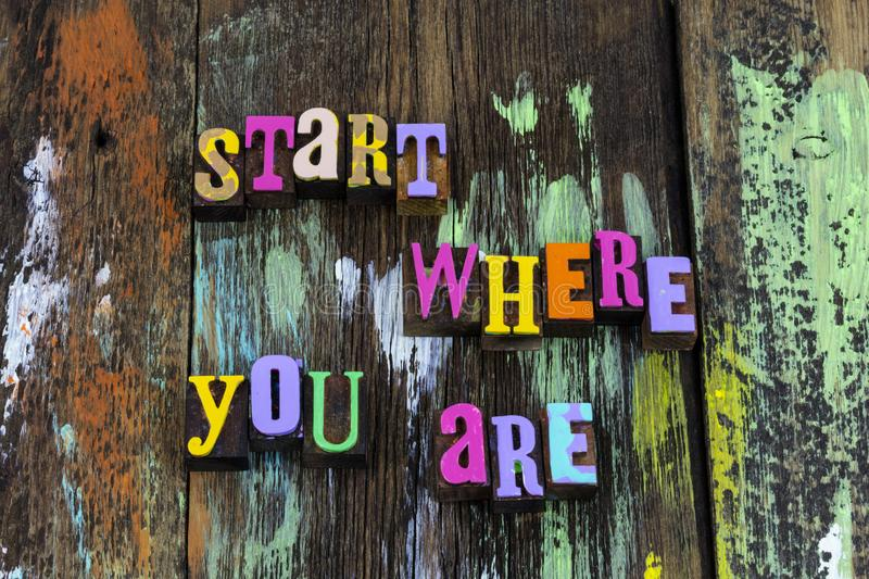 Start where you are today begin now fresh typography phrase royalty free stock photography